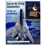 Carrier Air Group Commanders 0-7643-1035-6