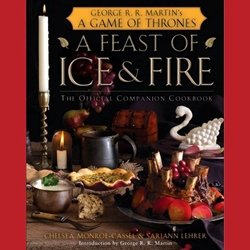 A Feast of Ice and Fire: Official Game of Thrones Cookbook